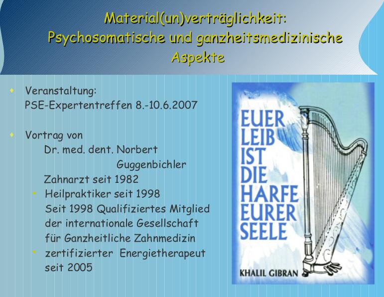 GuggenbichlerVortrag2007_Material(un)verträglichkeit. Psychosomatische und ganzheitsmedizinische Aspekte