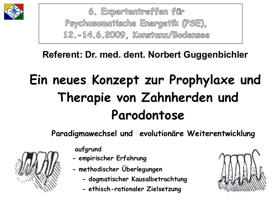GuggenbichlerVortrag2009_Ein neues Konzept zur Prophylaxe und Therapie von Zahnherden und Parodontose