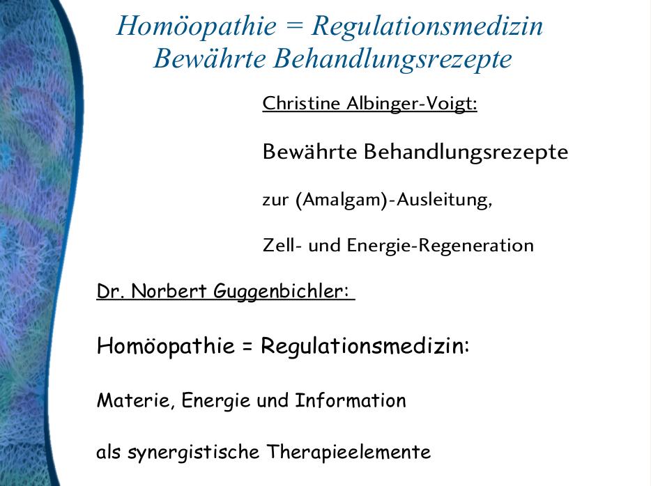 GuggenbichlerVortrag_Homöopathie = Regulationsmedizin. Bewährte Behandlungsrezepte